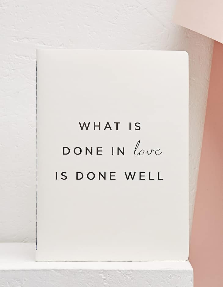 What is done in love is done well notebook
